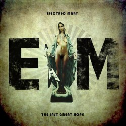 Electric Mary - The Last Great Hope - MCD