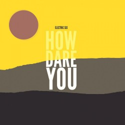 Electric Six - How Dare You - CD