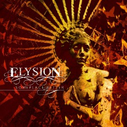 Elysion - Someplace Better - CD DIGIPAK