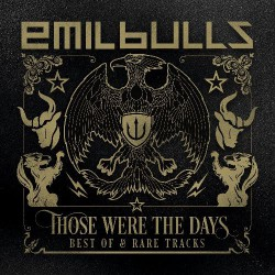 Emil Bulls - Those Were the Days - Best Of & Rare Tracks - DOUBLE CD