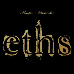 Eths - Autopsie / Samantha - DOUBLE CD