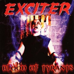 Exciter - Blood Of Tyrants - LP