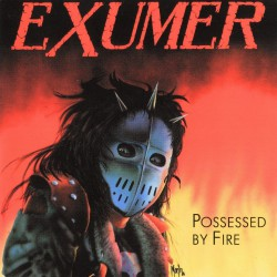 Exumer - Possessed By Fire - LP COLOURED + 7""