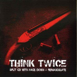 Face Down / Remasculate - Think Twice - CD