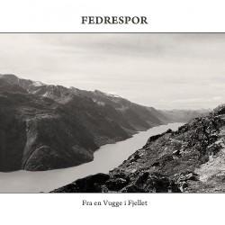 Fedrespor - Fra En Vugge I Fjellet - CD DIGIPAK