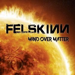 Felskinn - Mind over Matter - CD