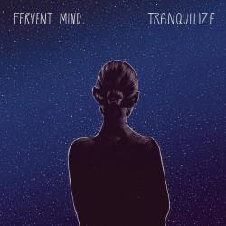 Fervent Mind - Tranquilize - CD