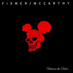 Fixmer / McCarthy - Between The Devil - CD