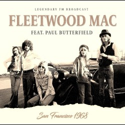 Fleetwood Mac Feat. Paul Butterfield - San Francisco 1968 - CD