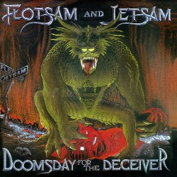 Flotsam And Jetsam - Doomsday For The Deceiver - CD DIGIPAK