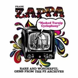 Frank Zappa - Masked Turnip Cyclophony - CD