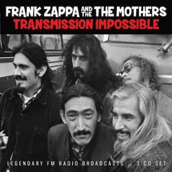 Frank Zappa & The Mothers Of Invention - Transmission Impossible - 3CD DIGIPAK