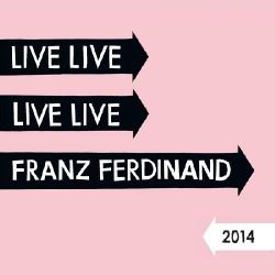 Franz Ferdinand - Live 2014 - 2CD DIGIPAK
