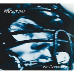 Front 242 - No Comment / Politics Of Pressure - CD DIGIPAK