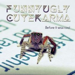 Funny Ugly Cute Karma - Before It Was Cool - CD EP DIGIPAK
