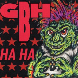 GBH - Ha Ha - CD DIGIPAK