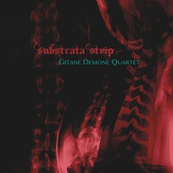 Gitane Demone Quartet - Substrata Strip - CD DIGISLEEVE