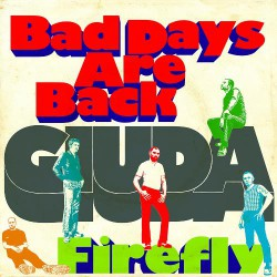 "Giuda - Bad Days Are Back / Firefly - 7"" vinyl"