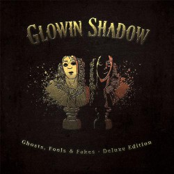 Glowin Shadow - Ghosts, Fools And Fakes - CD