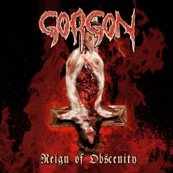 Gorgon - Reign Of Obscenity - CD