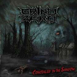 Grind Zero - Concealed In The Shadow - CD