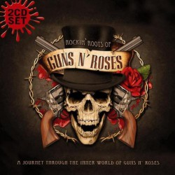 Guns N' Roses - Rockin Roots Of Guns N' Roses - DOUBLE CD