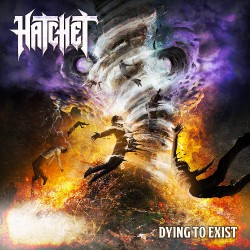 Hatchet - Dying To Exist - CD