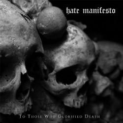 Hate Manifesto - To Those Who Glorified Death - LP