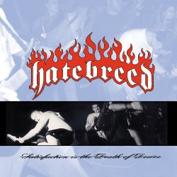 Hatebreed - Satisfaction Is The Death Of Desire - LP COLOURED