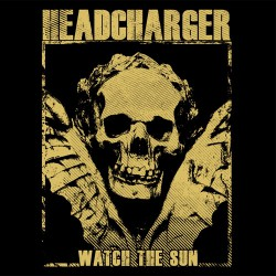 Headcharger - Watch The Sun - LP