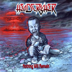 Headcrasher - Nothing Will Remain - DOUBLE CD