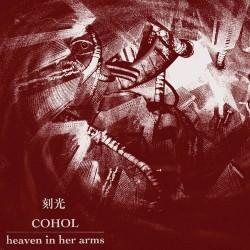 Heaven In Her Arms - Cohol - Split - LP