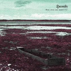 Hermodr - What Once Was Beautiful - CD