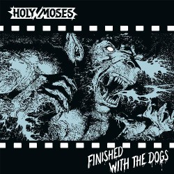 Holy Moses - Finished With The Dogs - CD