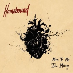 Homebound - More To Me Than Misery - CD EP DIGIPAK