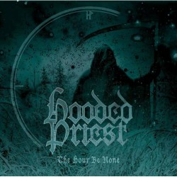 Hooded Priest - The Hour Be None - CD