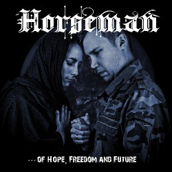 Horseman - Of Hope, Freedom And Future - CD