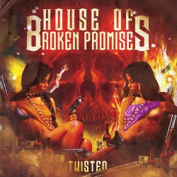House Of Broken Promises - Twisted - CD DIGISLEEVE
