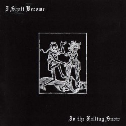 I Shalt Become - In the falling snow - CD