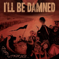 I'll Be Damned - Road To Disorder - CD