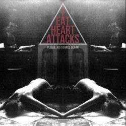 Ieatheartattacks - Please Just Dance Death - CD DIGIPAK