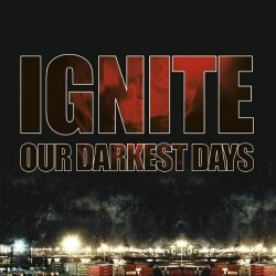 Ignite - Our Darkest Days - CD