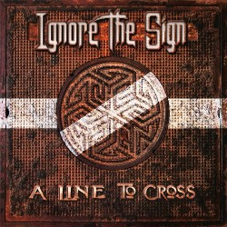 Ignore The Sign - A Line To Cross - CD DIGIPAK