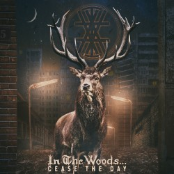 In The Woods - Cease The Day - CD DIGIPAK