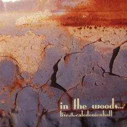 In The Woods - Live at the caledonien hall - DOUBLE CD SLIPCASE