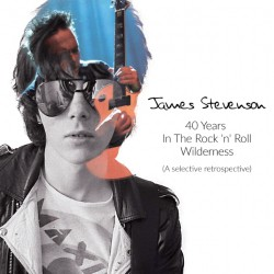 James Stevenson - 40 Years In The Rock N' Roll Wilderness - DOUBLE CD