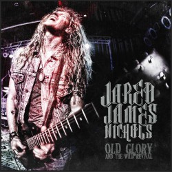 Jared James Nichols - Old Glory And The Wild Revival - LP