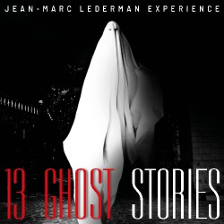 Jean-Marc Lederman Experience - 13 Ghost Stories - CD DIGIPAK
