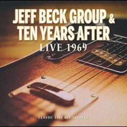 Jeff Beck Group & Ten Years After - Live 1969 - CD