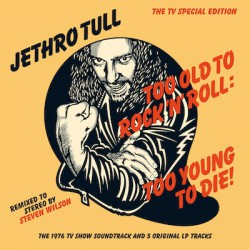 Jethro Tull - Too Old To Rock 'N' Roll: Too Young To Die! - CD